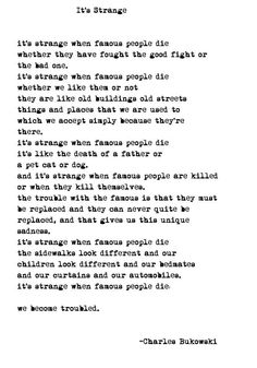 It's strange when famous people die Poetry Quotes, Words Quotes, Sayings, Book Quotes, The Words, Henry Charles Bukowski, Story Writer, Fight The Good Fight, American Poets