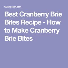 Best Cranberry Brie Bites Recipe - How to Make Cranberry Brie Bites Recipes Appetizers And Snacks, Holiday Appetizers, Appetizer Dips, Party Snacks, Holiday Recipes, Holiday Foods, Party Recipes, Christmas Recipes, Holiday Ideas