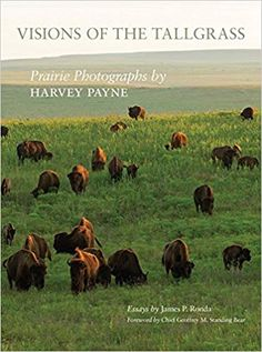 PDF Herunterladen Visions of the Tallgrass: Prairie Photographs by Harvey Payne (The Charles M. Russell Center Series on Art and Photography of the American West Series) kostenlos epub online Images And Words, Photographs, American, Pdf, Animals, Ebooks, Kindle, Oklahoma, Free