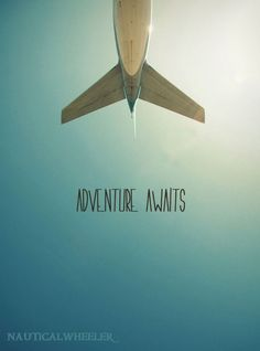 Adventure awaits just for the wanderlust part of you to come out and take life at full force. ~Sam