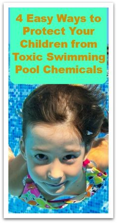 4 Easy Ways to Protect Your Children from Toxic Swimming Pool Chemicals - Natural Holistic Life