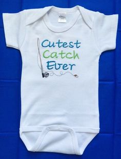 A personal favorite from my Etsy shop https://www.etsy.com/listing/262802712/cutest-catch-ever-baby-boy-embroidered