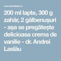 200 ml lapte, 300 g zahăr, 2 gălbenușuri - așa se pregătește delicioasa crema de vanilie - dr. Andrei Laslău