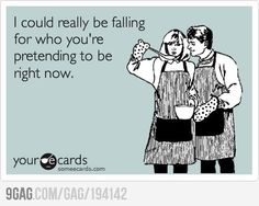 ...but then the truth comes out! True Feelings, E Cards, Dating Humor, Someecards, True Stories, Flirting, I Laughed, Laughter, Haha