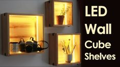 A few strips of LED lights can do a lot to lighten up a room, and YouTuber Darbin Orvar shows off a project that mounts a set of LED-lit cube shelves onto a wall.