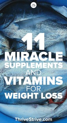 Learning how to lose weight involves understanding the right things to put into your body. These 11 vitamins and supplements are essential to help you lose weight and get you body to perform like it was meant to.