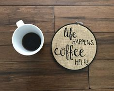 Life Happens, Coffee Helps - burlap sign, home decor, coffee sign