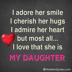 I Love My Daughter Quotes And Sayings Pleasing Encouraging Words For My Daughter  My Daughter  If You Have A