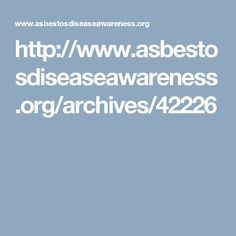 http://www.asbestosdiseaseawareness.org/archives/42226