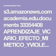 s3.amazonaws.com academia.edu.documents 33354408 APRENDIZAJE_VICARIO_EFECTO_MIMETICO_YVIOLENCIA_DE_GENERO.pdf?AWSAccessKeyId=AKIAIWOWYYGZ2Y53UL3A&Expires=1492728640&Signature=NepdaeOw0WR4IacX0R9PLfD%2FmZU%3D&response-content-disposition=inline%3B%20filename%3DAPRENDIZAJE_VICARIO_EFECTO_MIMETICO_Y_VI.pdf