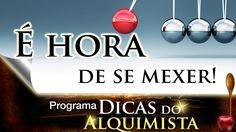 Programa Dicas do Alquimista - É hora de se mexer  - Alcides Melhado Fil...
