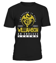 The Legend is Alive WILLIAMSON An Endless Legend Last Name T-Shirt #LegendIsAlive
