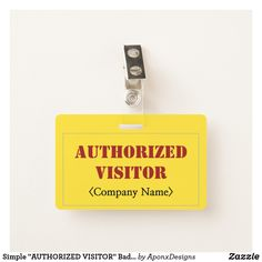 "Simple ""AUTHORIZED VISITOR"" Badge Visitor Badges, Line Border, Badge Design, Name Tags, Company Names, Workplace, Messages, Nice, Business"