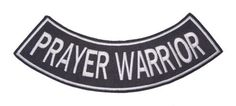 PRAYER WARRIOR ROCKER PATCH FOR VEST JACKET CHRISTIAN BIKERS PATCHES Embroidered patches for jacket vest or shirt. High quality stitching. Sealed back to easily sew patches on jacket, vest or shirt.