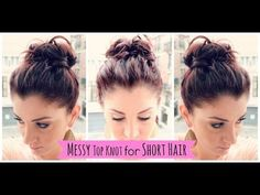 ▶ Messy top knot for short hair - YouTube