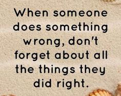 Positive life Quotes Don't Forgot About All, When Someone Did Wrong #AmazingLifeQuotes