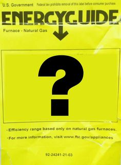 Energy Labels Can say a lot about a new furnace.