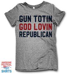 Gun Totin God Lovin Republican