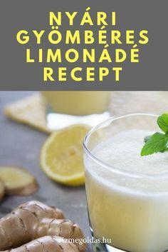 Ízesített víz receptek - Nyári gyömbéres limonádé recept