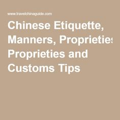 Chinese Etiquette, Manners, Proprieties and Customs Tips
