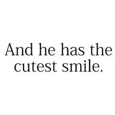 And not to mention the most perfect teeth to go along with the cutest smile(: Love him!