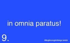 in omnia paratus! - ready for anything!