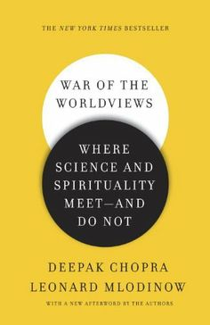 War of the Worldviews: Where Science and Spirituality Meet -- and Do Not by Deepak Chopra. $12.24