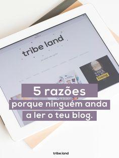 5 razões porque ninguém anda a ler o teu blog. www.tribe.land