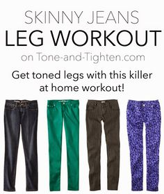 Get the best legs of your life just in time to rock skinny jeans fearlessly! #leg #workout from Tone-and-Tighten.com
