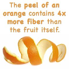 Orange peels are awesome! They contain more fiber and more antioxidants than the fruit itself. #isitbadforyou
