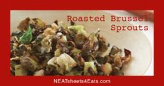 Thanksgiving side dish  - roasted Brussel sprouts.  Always #KeepItNEAT at NEATsheets4Eats.com.