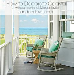 Come discover How to Decorate Coastal (without lookin' all Margaritaville). Top bloggers spill their design, tips, & advice for a gorgeous coastal home.