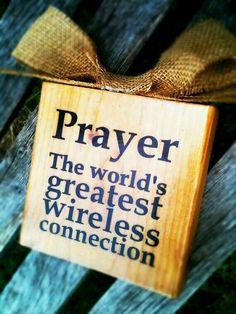 La prière est la connexion sans fil la plus importante du monde.