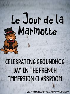 Jour de la Marmotte - Teaching French Immersion: Ideas for the Primary Classroom French Days, Core French, French Stuff, French School, How To Speak French, Learn French, French Teaching Resources, Spanish Activities, Teaching Activities
