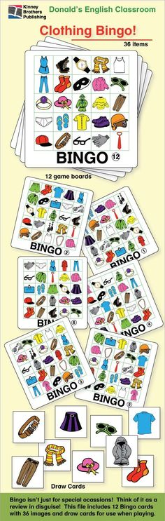 Think of Bingo as a lesson review disguised as a game!  This pdf file includes 12 Clothing Bingo game boards and 36 images for use as draw cards.