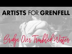 Artists for Grenfell - Bridge Over Troubled Water (Official Video) - YouTube