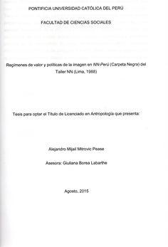 Regímenes de valor y políticas de la imagen en NN-Perú (Carpeta Negra) del taller NN (Lima, 1988)/ Alejandro Mijail Mitrovic Pease.(2015) / GN 347 M66