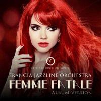 Femme Fatale (Solo Noir album) par Jazzline Orchestra sur SoundCloud
