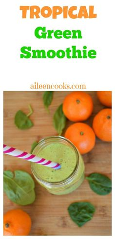 Tropical Green Smoothie made with mandarin oranges, pineapple, and spinach. Perfect for popsicles, too! aileencooks.com
