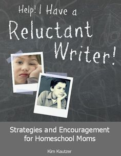 "Book Review: Help! I Have a Reluctant Writer! ""I learned my methods were the ones I hated when I was little. I was expecting independence too early and giving up too soon. I love that [Kim] encourages dictation and promptings from you as the teacher."" -Theresa Powers"