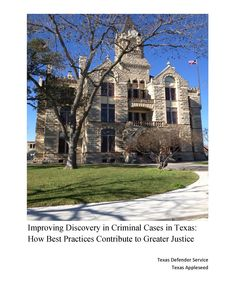 "Improving Discovery in Criminal Cases in Texas: How Best Practices Contribute To Greater Justice, by Texas Appleseed and Texas Defender Service (2013). "" [The authors] surveyed and researched discovery practices in more than 40 Texas counties, compared Texas' discovery statute to national best practices and to discovery statutes in other states, and recommend moving Texas towards a uniform discovery law guided by the ABA's best practices."" (Exec. Summary)"