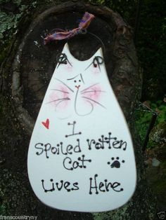 ONE SPOILED ROTTEN CAT LIVES HERE COUNTRY RUSTIC PRIMITIVE CAT STUFF SIGN PLAQUE
