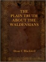 The Plain Truth About The Waldensians - Table of Contents: