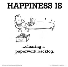 Happiness is.. clearing a paperwork backlog