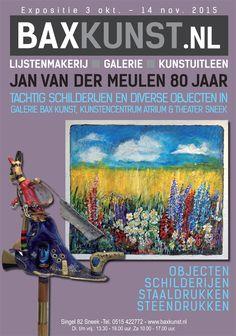 Sneek in Fryslân - Expositie Jan van der Meulen 3 okt. t/m 14 nov. 2015   #baxkunst #art #expo #artist #Sneek #Gallery #objects #paintings #graphicart