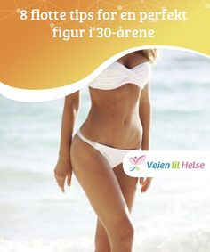 8 flotte tips for en perfekt figur i — Veien til Helse Drink Plenty Of Water, Natural Beauty Tips, How To Lose Weight Fast, Losing Weight, Straight Hairstyles, Your Skin, Fitness, Beauty Hacks, Gym Shorts Womens