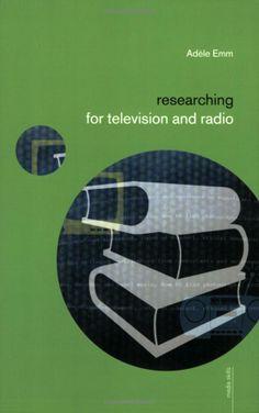 Researching for Television and Radio Media Skills: Amazon.co.uk: Adèle Emm: Books