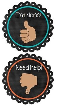 Hand Signal Signs: Have students SHOW YOU what they need using hand signals. $