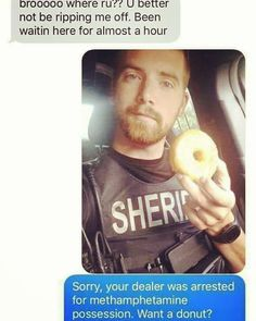 Say no to meth and yes to DONUTS! (doughnuts proper spelling) #sober #soberlife #sobermovement #newme #eatingdisorderrecovery #edrecovery #thisisme #onedayatatime #sobriety #cleanandsober #drugfree #mia #morethananumber #youarenotalone #eatingdisorder #healing #hugsnotdrugs #truth #nevertoolate #strength #youcandoit #miarecovery #rebuild #yourlife #recoveryisworthit #strong #drugabuse #newlife #recovery #recoveryispossible Stupid Funny Memes, Funny Relatable Memes, Funny Texts, Funniest Memes, Siri Funny, Epic Texts, Memes Humor, Cops Humor, Cop Jokes