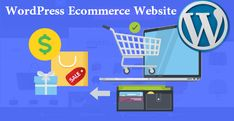 5 Reasons Why You Should Consider WordPress for Ecommerce Websites